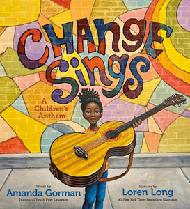 Change Sings, a Children's Anthem by Amanda Gorman