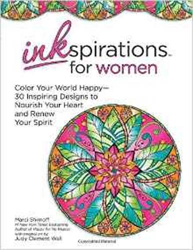 Inkspirations for Women: 30 designs to color and nourish your soul.
