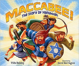 Maccabee! The Story of Hanukkah (HB)