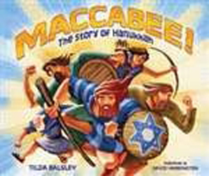 Maccabee! The Story of Hanukkah (PB)