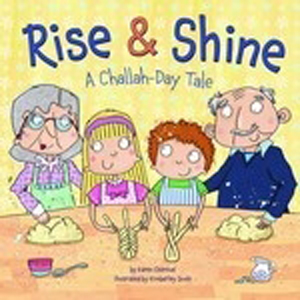 Rise & Shine A Challah-Day Tale (Paperback)