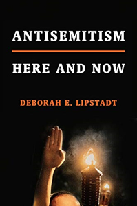 Antisemitism Here and Now by Dr. Deborah Lipstadt
