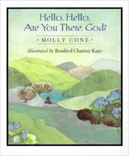 Hello, Hello, Are You There, God? by Molly Cone
