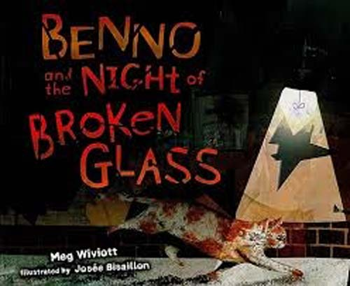 Benno and the Night of Broken Glass  PB  Kristallnacht through the eyes of a cat.