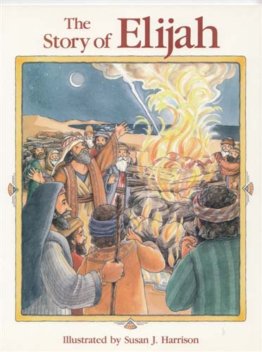 Story of Elijah, a Bible  story for children