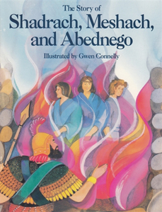 Shadrach, Meshach, and Abednego, a children's Bible story