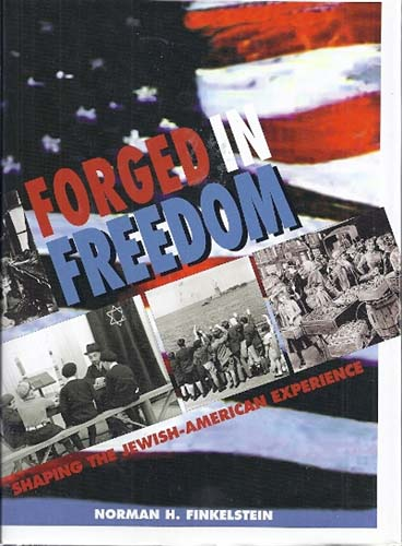 Forged in Freedom: Shaping the Jewish American Experience
