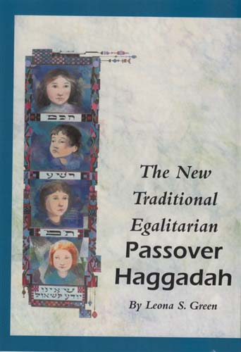 New Traditional Egalitarian Passover Haggadah: honoring our foremothers