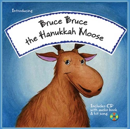 Bruce, Bruce, the Hanukkah Moose with CD