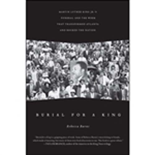 Burial for a King:  MLK's Funeral and the Week that Transformed Atlanta