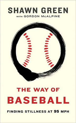 The Way of Baseball: Finding Stillness at 95 mph (HB)
