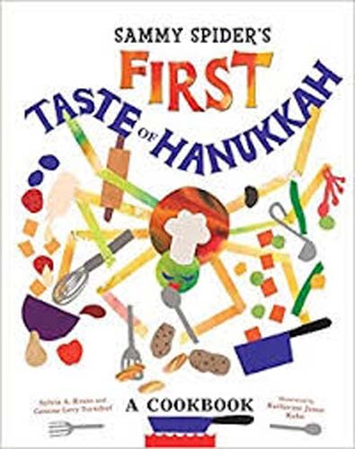 Sammy Spider's First Taste of Hanukkah, a Cookbook of Fun!