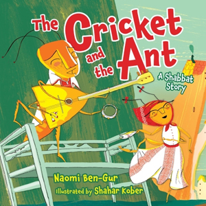 Cricket and the Ant, a Shabbat Story
