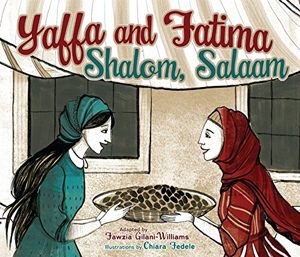 Yaffa and Fatima: Shalom, Salaam, a Story of Peace