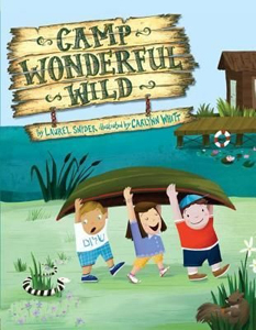 Camp Wonderful Wild by Laurel Snyder