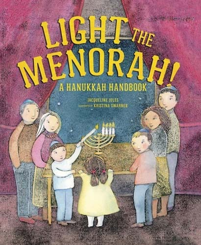 Light the Menorah: a Hanukkah Handbook by Jacqueline Jules