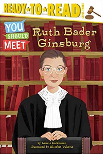 You Should Meet Ruth Bader Ginsburg, a biography for young readers.