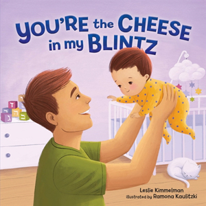 You're the Cheese in my Blintz, a Board Book about Positive Identity