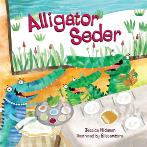 Alligator Seder, a Board Book by Jessica Hickman