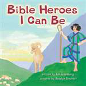 Bible Heroes I Can Be