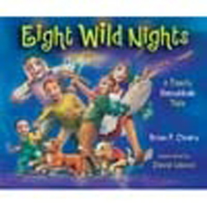 Eight Wild Nights: A Family Hanukkah Tale