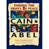 Cain & Abel - Finding the Fruits of Peace