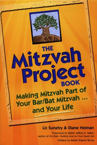 The Mitzvah Project Book: Making Mitzvah part of your Bar/Bat Mitzvah