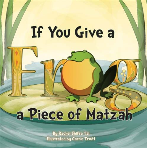 If You Give a Frog a Piece of Matzah...HB