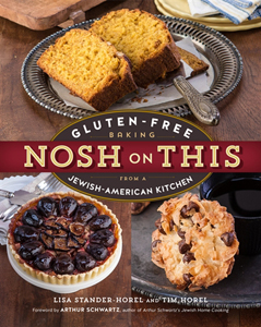 Nosh on This: Gluten Free Baking in a Jewish American Kitchen