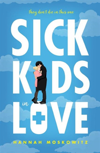 Sick Kids in Love:  a story of two sick kids who find each other