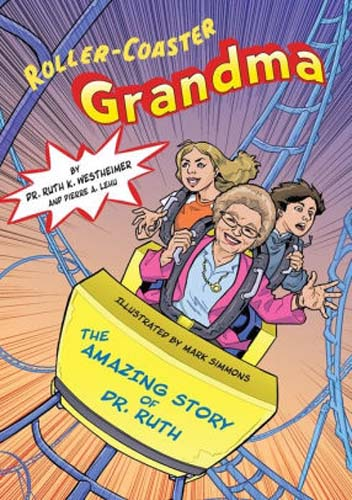 Roller Coaster Grandma: the Amazing Story of Dr. Ruth!
