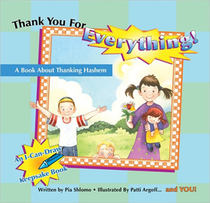 Thank You for Everything: A Book about Thanking Hashem