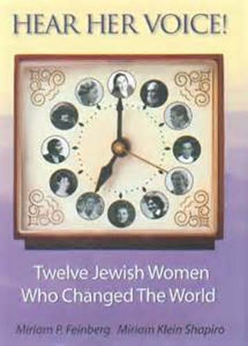 Hear Her Voice!  Twelve Jewish Women Who Changed the World