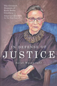 In defense of Justice: the Greatest Dissents of RBG
