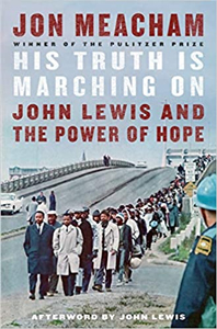 His Truth is Marching On - John Lewis and the Power of Hope