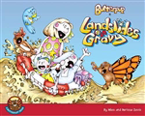 Butterpup and Friends in Landslides of Gravy
