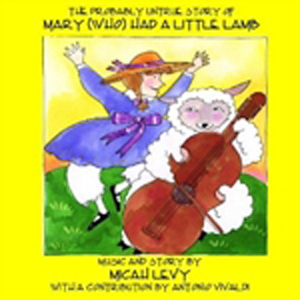 Probably Untrue Story of Mary Who Had a Little Lamb CD