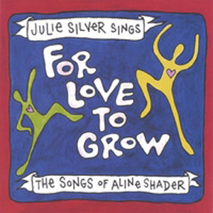 Julie Silver - For Love to Grow