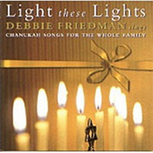 Debbie Friedman - Light These Lights (CD)