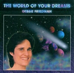 Debbie Friedman: World of Your Dreams CD