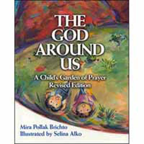 The God Around Us - Volume I: A Child's Garden of Prayer