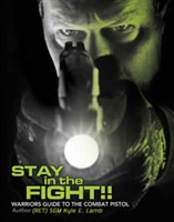 Stay in the Fight: Warriors Guide to the Combat Pistol