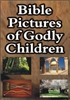 Bible Pictures of Godly Children