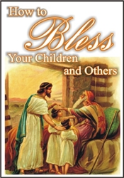 How to Bless Your Children & Others