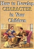 How to Develop Character in Your Children (MP3 Download)