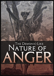 The Demonic-Like Nature of Anger
