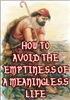 How to Avoid the Emptiness of a Meaningless Life