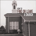 How to Find or Leave a Church