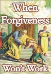 When Forgiveness Won't Work