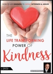 The Life Transforming Power of Kindness